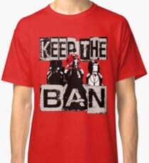KEEP THE BAN, PROTECT OUR WILDLIFE Classic T-Shirt