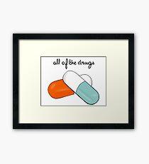 All Of The Drugs Framed Print