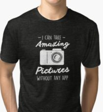 Photographer Without any App Photography Quote Tri-blend T-Shirt