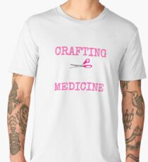 Crafting Is The New Medicine for All The Crafters Out There  Men's Premium T-Shirt
