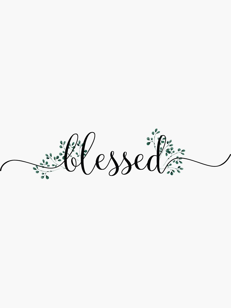 Blessed - Christian Typography by walk-by-faith
