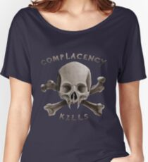 COMPLACENCY kills Women's Relaxed Fit T-Shirt