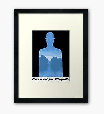 Ceci n'est pas Magritte Framed Print