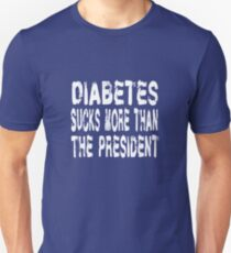 Diabetes Sucks More Than The President T Shirt Unisex T-Shirt