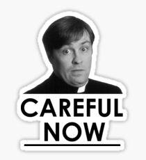 Careful now Sticker