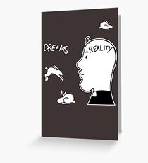 dreams vs reality Greeting Card