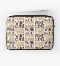 Coffee keeps me going until it's acceptable to drink wine Laptop Sleeve