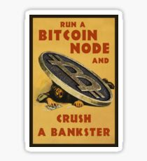 Run a Bitcoin Node - Crush a Bankster Sticker