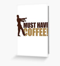 Must have coffee - Zombie Greeting Card