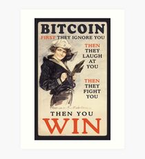 Bitcoin: First They Ignore You Art Print