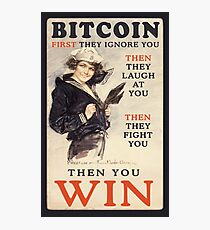 Bitcoin: First They Ignore You Photographic Print
