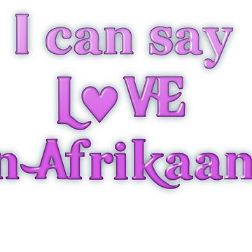 Say Love in Afrikaans by transrender