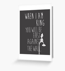 """""""When I am King, you will be first against the wall."""" Radiohead - Light Greeting Card"""