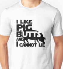 I like pig butts and I cannot lie Unisex T-Shirt