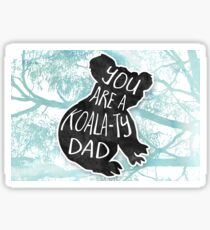 You are a KOALAty dad! Father's day card Sticker