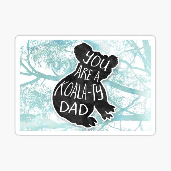 Eres un padre KOALAty! Tarjeta del día del padre Pegatina