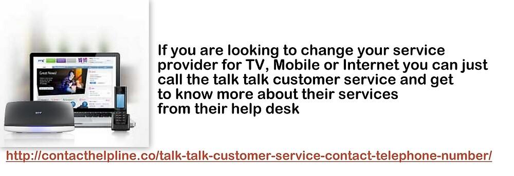 Talk Talk Customer Service Number-Bridging The Gap Between Customers and The Organization by Geraldandersons