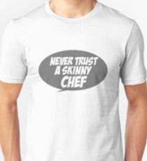 Never trust a skinny chef Slim Fit T-Shirt