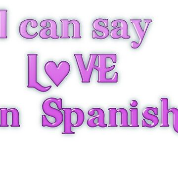 Say Love in Spanish by transrender