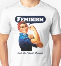Feminism Back By Popular Demand - Rosie The Riveter Anti Trump T-Shirt