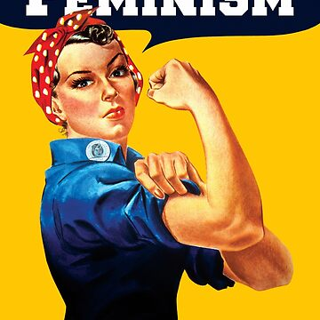 Feminism Back By Popular Demand - Rosie The Riveter Anti Trump by Jeffest