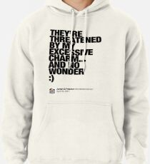 My Excessive Charm (1) Pullover Hoodie