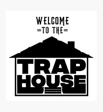 Welcome to the Trap House Photographic Print