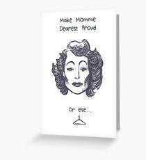 Make Mommie Dearest Proud Greeting Card