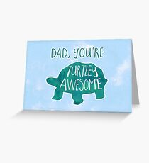 TURTLEy awesome dad! Greeting Card