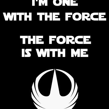 Star Wars Rogue One - I'm One with the Force by ggshirts