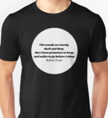 """""""The Woods"""" Robert Frost Quote White T-Shirt"""
