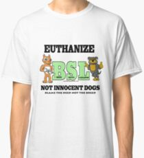 EUTHANIZE BREED SPECIFIC LEGISLATION Classic T-Shirt
