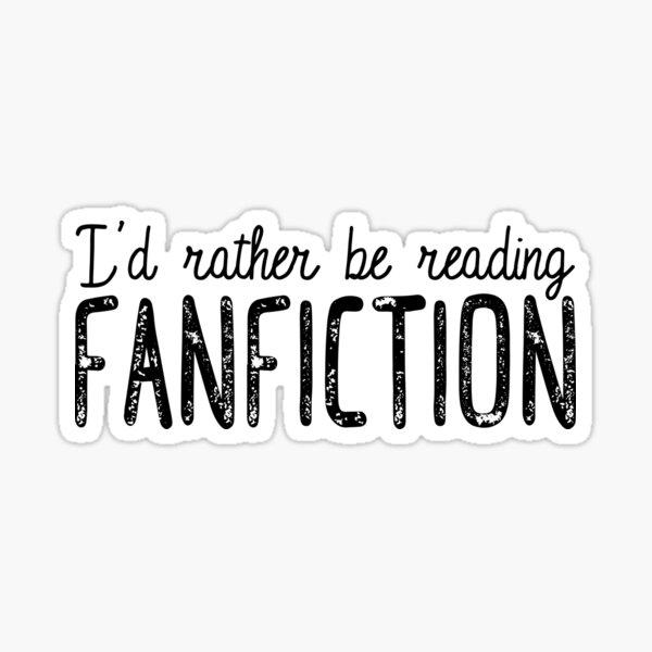 Prefiero estar leyendo Fanfiction Pegatina