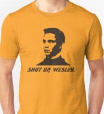 Shut up Wesley Unisex T-Shirt