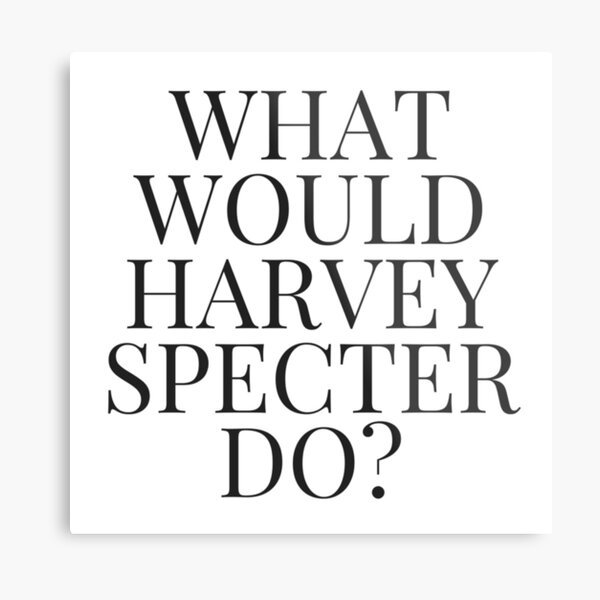 What Would Harvey Specter Do? v2 (WHITE) Metal Print