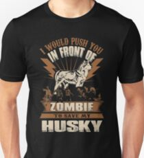 Push You In Front Of Zombie To Save My Husky T-Shirt