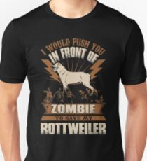 Push You In Front Of Zombie To Save My Rottweiler T-Shirt