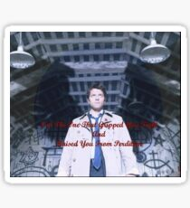 "Castiel ""I'm The One Who Gripped You Tight and Raised You From Perdition"" Sticker"