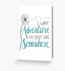 I want Adventure Greeting Card