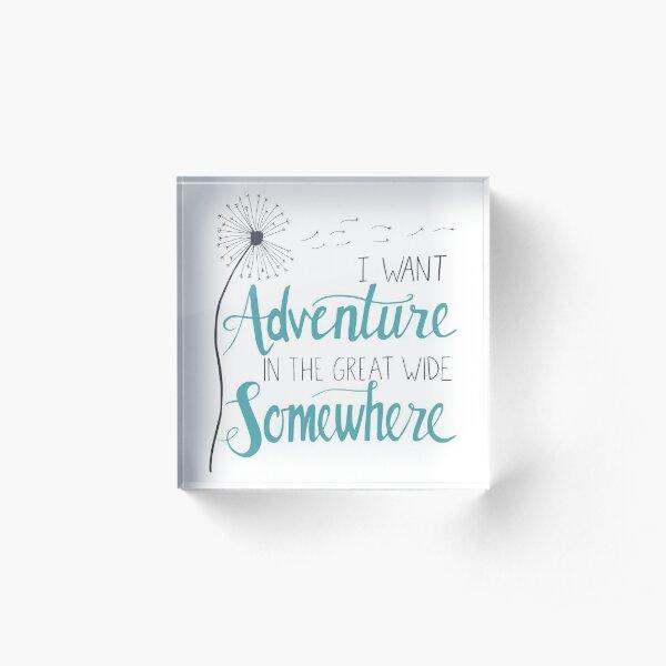 I want Adventure Acrylic Block