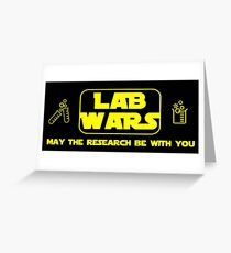 Lab Wars - May the research be with you ! Greeting Card