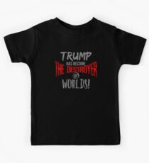 Anti-Trump T-shirt - Trump The Destroyer of Worlds Kids Clothes
