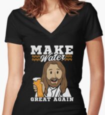 Make Water Great Again Quotation Beer and Jesus Women's Fitted V-Neck T-Shirt