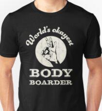 Worlds okayest body boarder | boogie board | bodyboarder T-Shirt