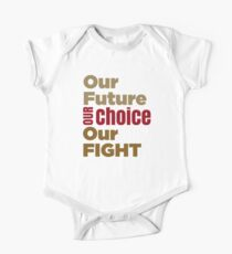 Anti-Trump T-shirt - Our Future Our Choice Our Fight Kids Clothes