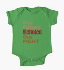 Anti-Trump T-shirt - Our Future Our Choice Our Fight One Piece - Short Sleeve