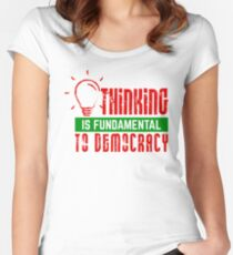 Anti-Trump T-shirt - Thinking Is Fundamental to Democracy Women's Fitted Scoop T-Shirt