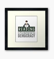 Anti-Trump T-shirt - Reading is Fundamental to Democracy Framed Print