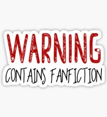 Warning Contains Fanfiction Sticker