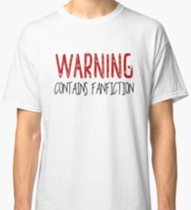 Warning Contains Fanfiction Classic T-Shirt